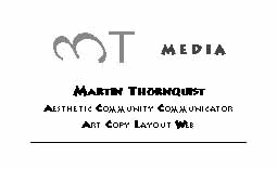MT Media + Martin Thornquist = Aesthetic Community Communicator + Art Copy Layout Web